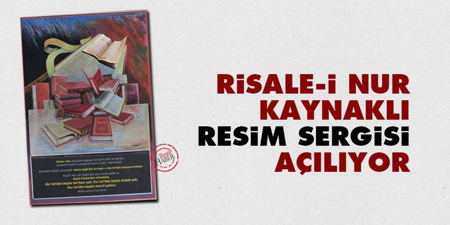 Risale-i Nur kaynaklı resim sergisi açılıyor