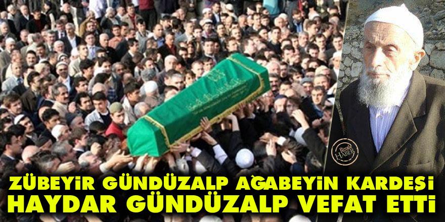 Zübeyir Gündüzalp Ağabeyin kardeşi Haydar Gündüzalp vefat etti