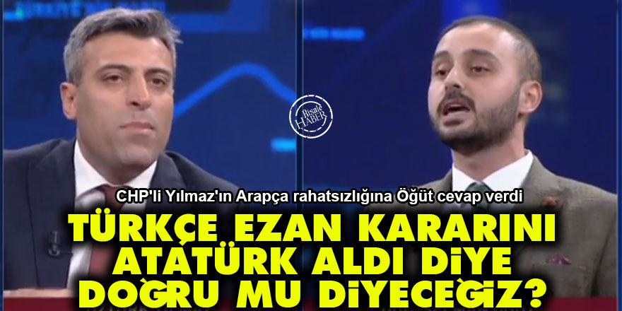 'Türkçe ezan kararını Atatürk aldı diye doğru mu diyeceğiz?'