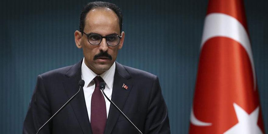 Kalın: Türkiye ne Batı'dan ne de dünyanın başka bir yerinden uzaklaşıyor