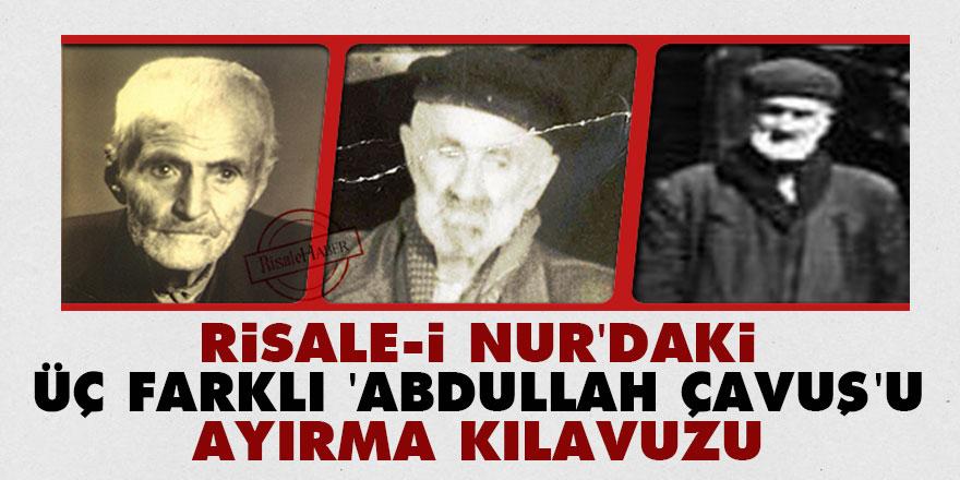 Risale-i Nur'daki üç farklı 'Abdullah Çavuş'u ayırma kılavuzu