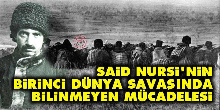 Said Nursi'nin Birinci Dünya Savaşında bilinmeyen mücadelesi