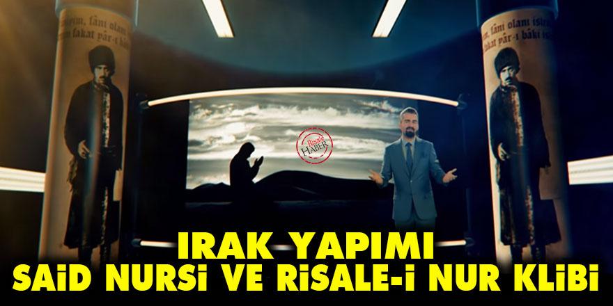 Çok yeni: Irak yapımı Said Nursi ve Risale-i Nur klibi