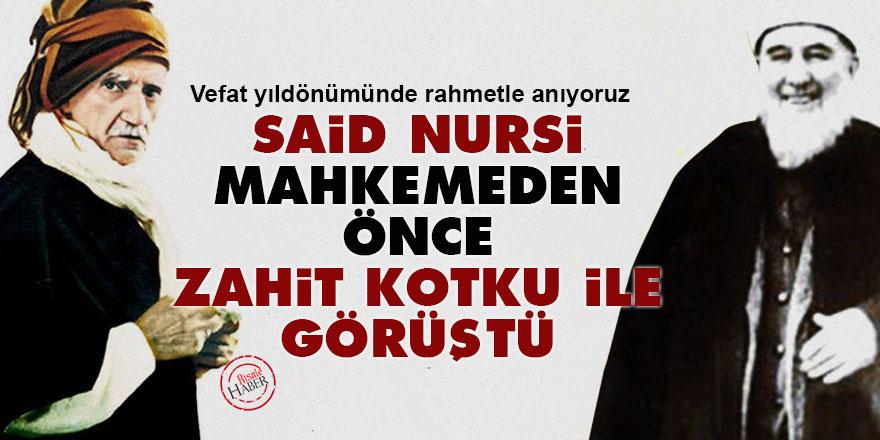 Bediüzzaman Said Nursi, mahkemeden önce Mehmet Zahit Kotku ile görüştü