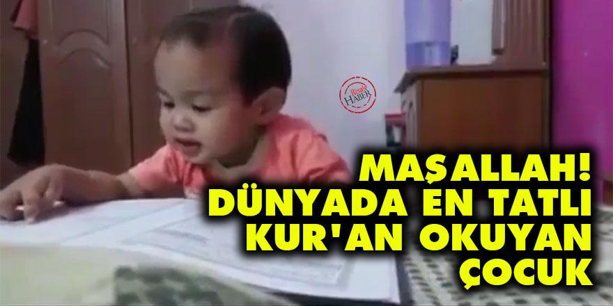 Maşallah! Dünyada en tatlı Kur'an okuyan çocuk