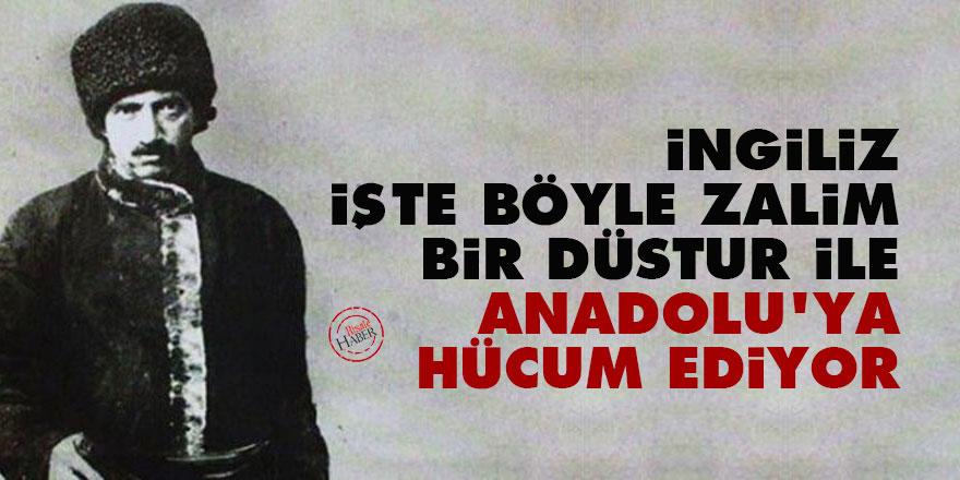 Bediüzzaman: İngiliz işte böyle zalim bir düstur ile Anadolu'ya hücum ediyor