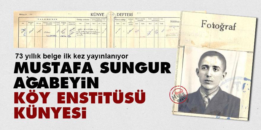 73 yıllık belge ilk kez yayınlanıyor: Mustafa Sungur ağabeyin Köy Enstitüsü künyesi