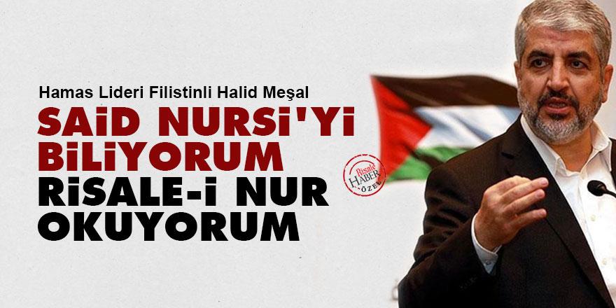 Hamas Lideri Halid Meşal: Said Nursi'yi biliyorum, Risale-i Nur okuyorum