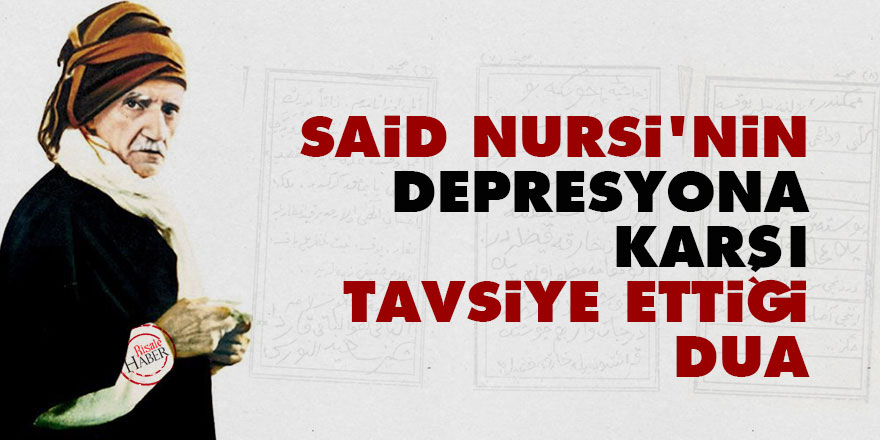 Said Nursi'nin depresyona karşı tavsiye ettiği dua