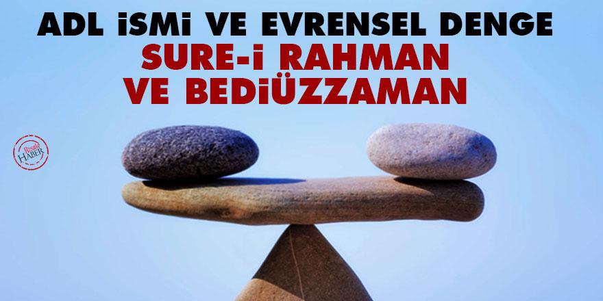 Adl ismi ve evrensel denge, Sure-i Rahman ve Bediüzzaman
