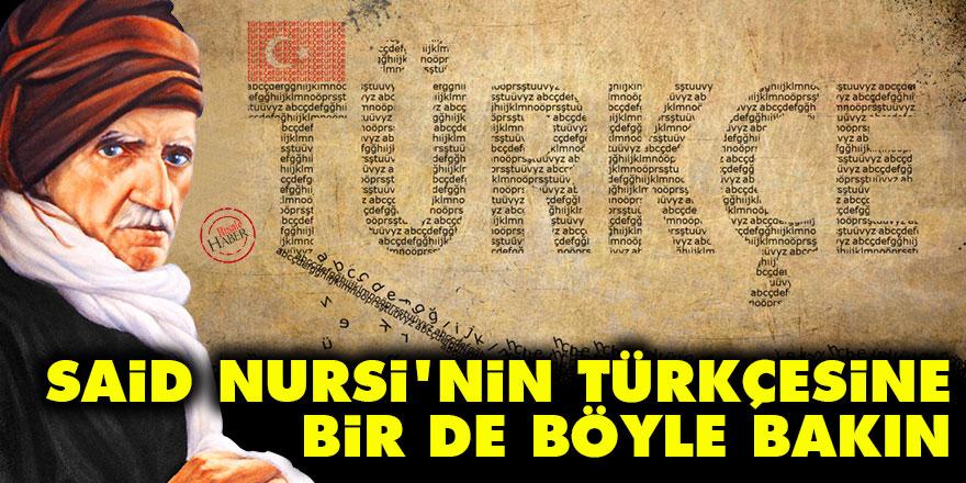 Said Nursi'nin Türkçesine bir de böyle bakın