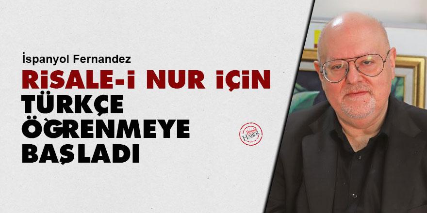 Risale-i Nur için Türkçe öğrenmeye başladı
