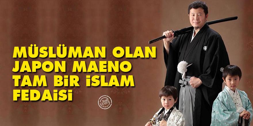 Müslüman olan Japon Maeno tam bir İslam fedaisi