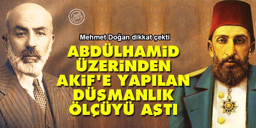 Abdülhamid üzerinden Akif'e yapılan düşmanlık ölçüyü aştı