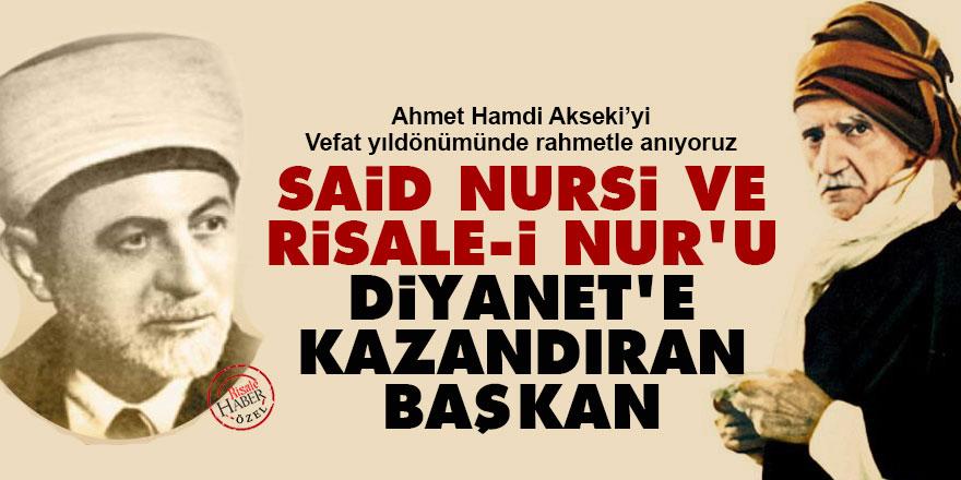 Said Nursi ve Risale-i Nur'u Diyanet'e kazandıran başkan: Ahmet Hamdi Akseki