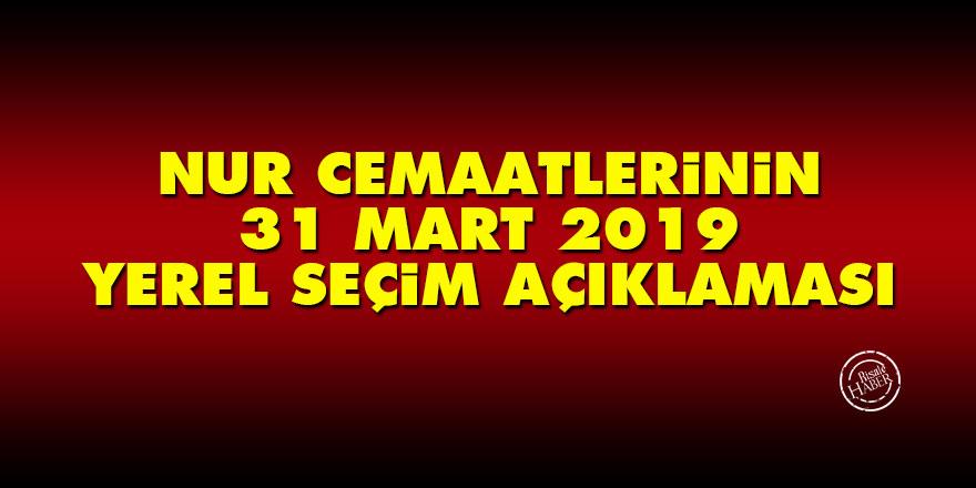 Nur cemaatlerinin 31 Mart 2019 yerel seçim açıklaması