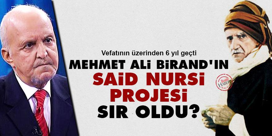 Mehmet Ali Birand'ın Said Nursi projesi sır oldu?