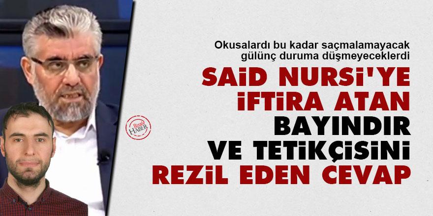 Said Nursi'ye iftira atan Abdülaziz Bayındır ve tetikçisi Fehmi İlkay Çeçen'i rezil eden cevap