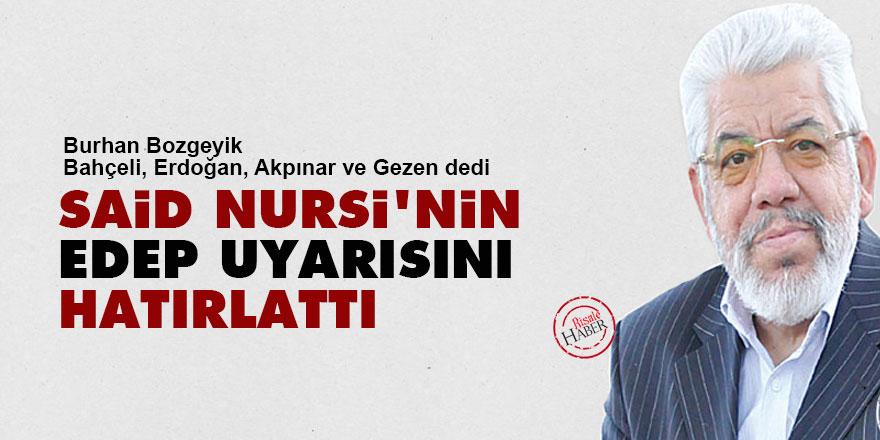 Bahçeli, Erdoğan, Akpınar ve Gezen dedi Said Nursi'nin edep uyarısını hatırlattı