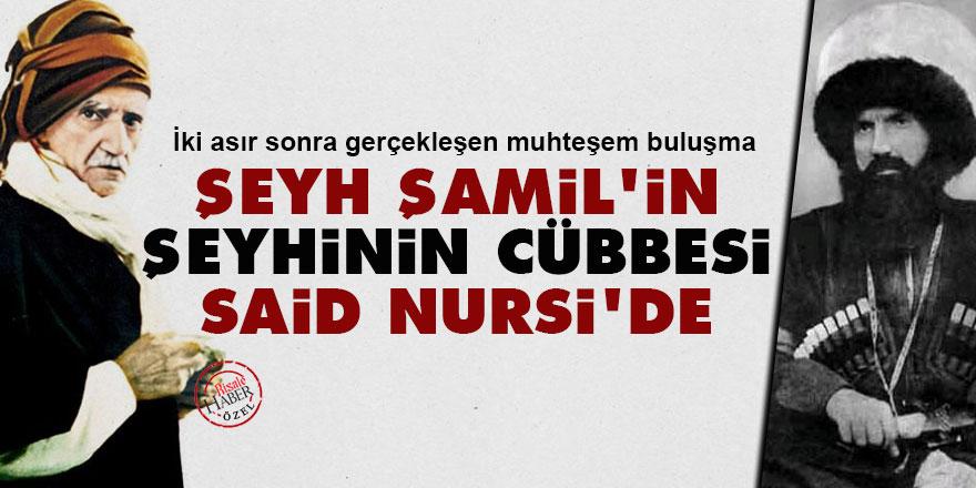 Şeyh Şamil'in şeyhinin cübbesi Said Nursi'de