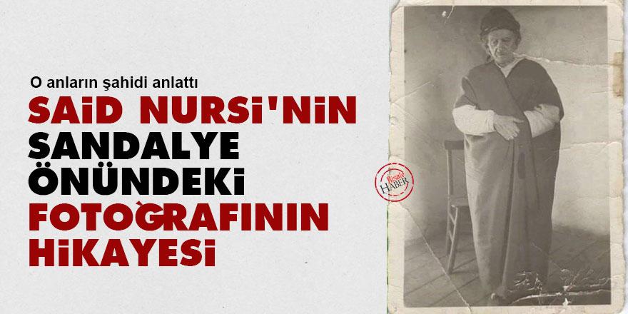 Said Nursi'nin sandalye önündeki fotoğrafının hikayesi