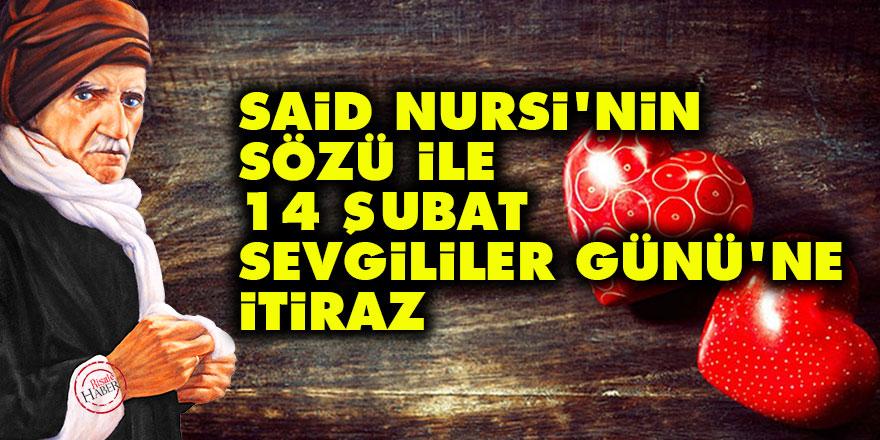 Said Nursi'nin sözü ile 14 Şubat Sevgililer Günü'ne itiraz