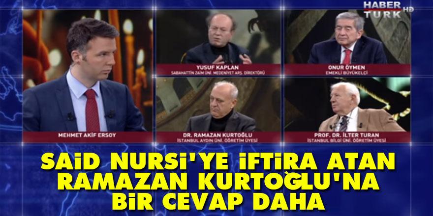 Said Nursi'ye iftira atan Ramazan Kurtoğlu'na bir cevap daha