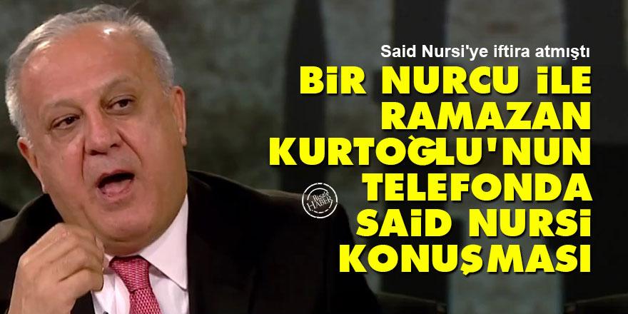 Bir Nurcu ile Ramazan Kurtoğlu'nun telefonda Said Nursi konuşması