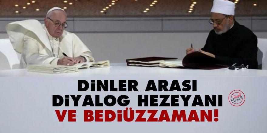 Dinler arası diyalog hezeyanı ve Bediüzzaman!