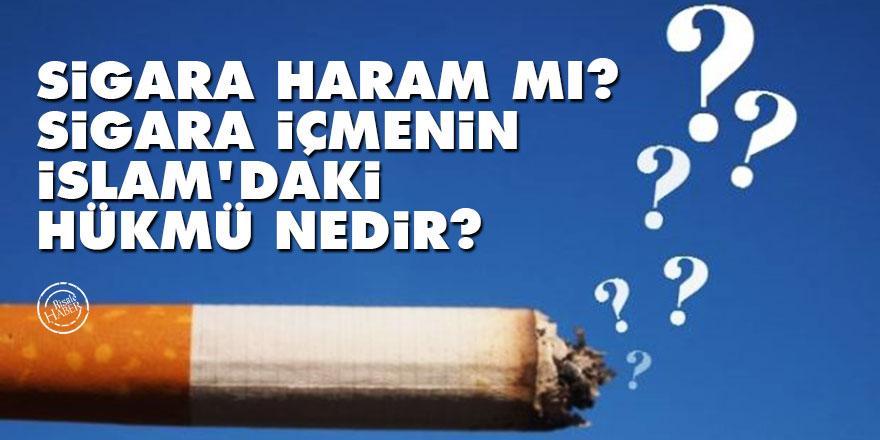 Sigara haram mı, sigara içmenin İslam dinindeki hükmü nedir?