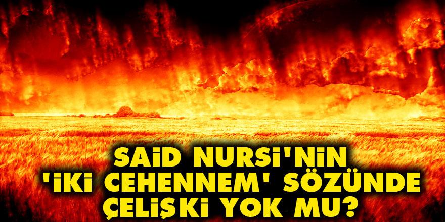 Said Nursi'nin iki cehennem sözünde çelişki yok mu?