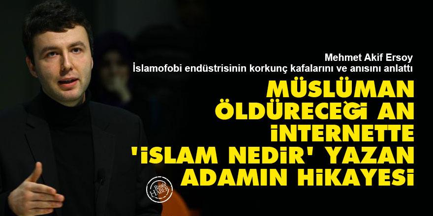 Müslüman öldüreceği an internette 'İslam nedir' yazan adamın hikayesi
