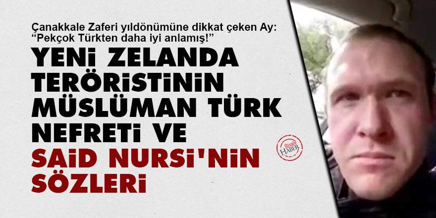 Yeni Zelanda teröristinin Müslüman Türk nefreti ve Said Nursi'nin sözleri