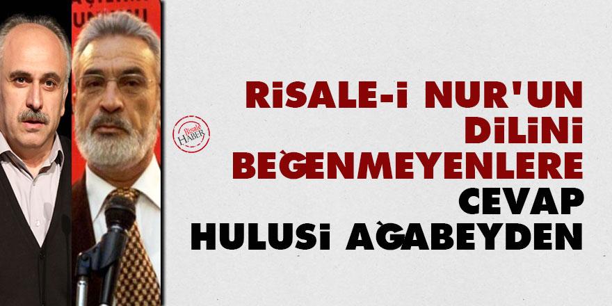 Risale-i Nur'un dilini beğenmeyenlere cevap Hulusi ağabeyden