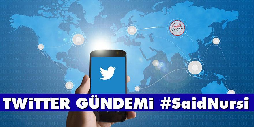 Twitter gündemi #SaidNursi