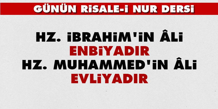 Hz. İbrahim'in âli enbiyadır, Hz. Muhammed'in âli evliyadır