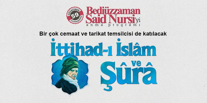 İstanbul'da Bediüzzaman Said Nursi'yi anma programı: İttihad-ı İslâm ve Şûra