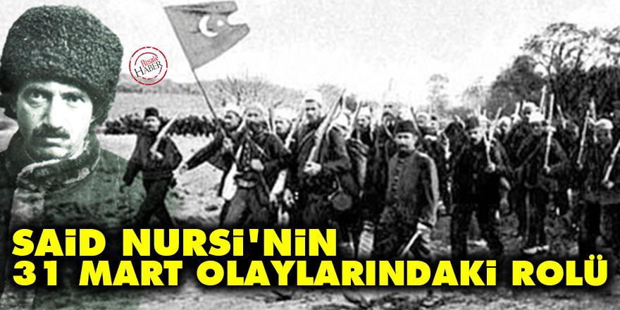 Said Nursi'nin 31 Mart olaylarındaki rolü