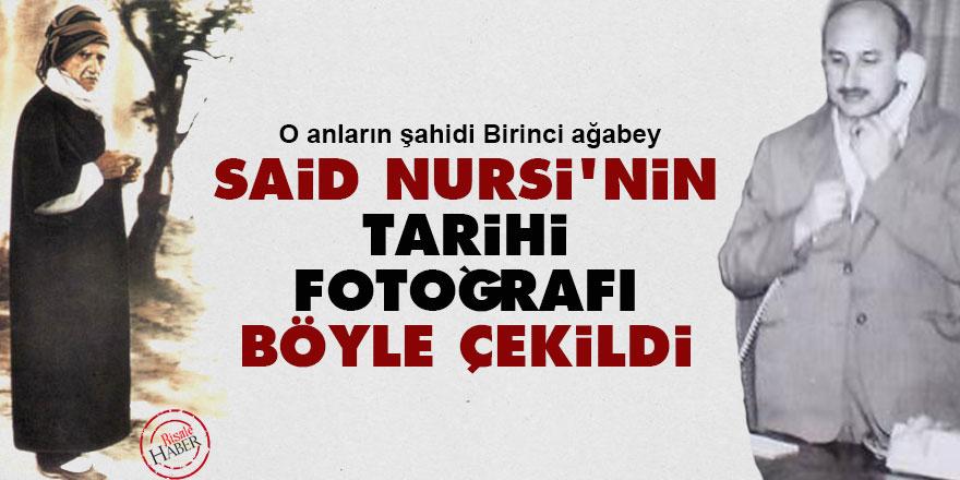 Said Nursi'nin tarihi fotoğrafı böyle çekildi