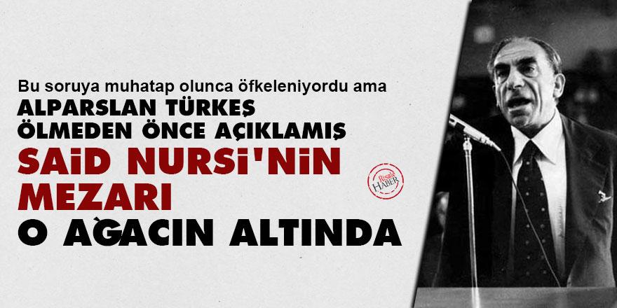 Alparslan Türkeş: Said Nursi'nin mezarı o ağacın altında