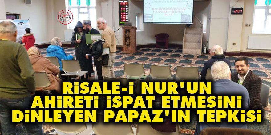 Risale-i Nur'un ahireti ispat etmesini dinleyen Papaz'ın tepkisi