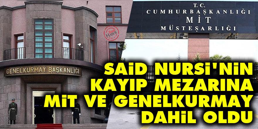 Said Nursi'nin kayıp mezarına MİT ve Genelkurmay dahil oldu
