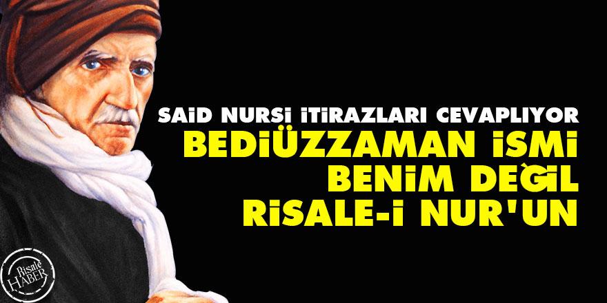 Said Nursi: Bediüzzaman ismi benim değil Risale-i Nur'un
