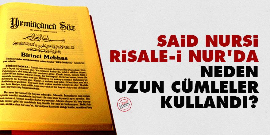 Said Nursi, Risale-i Nur'da neden uzun cümleler kullandı?