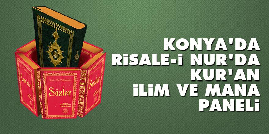 """Konya'da """"Risale-i Nur'da Kur'an, İlim ve Mana"""" paneli"""