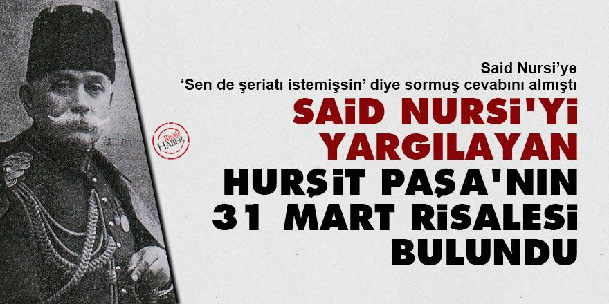 Said Nursi'yi yargılayan Hurşit Paşa'nın 31 Mart Risalesi bulundu