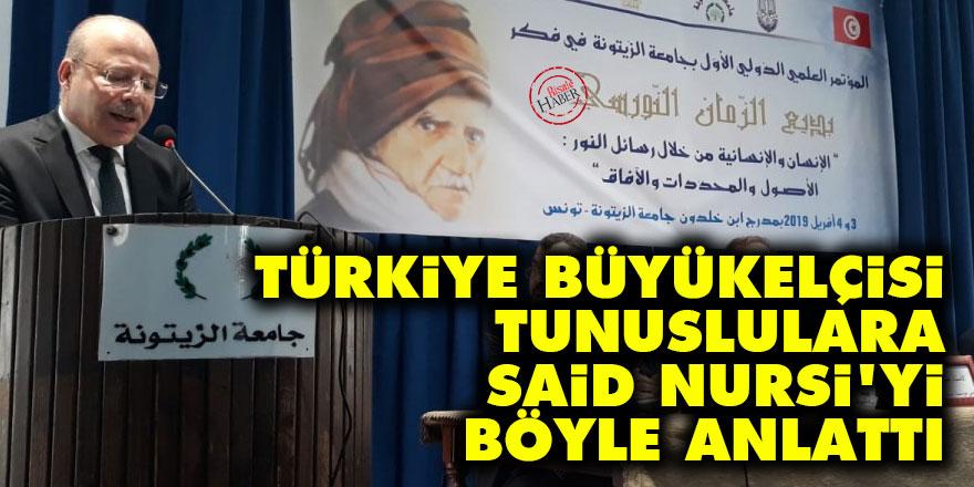 Türkiye Büyükelçisi, Tunuslulara Said Nursi'yi böyle anlattı