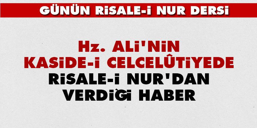 Hz. Ali'nin Kaside-i Celcelûtiyede Risale-i Nur'dan verdiği haber