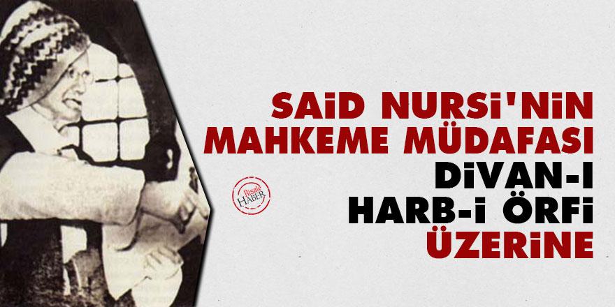 Said Nursi'nin mahkeme müdafası: Divan-ı Harb-i Örfi üzerine