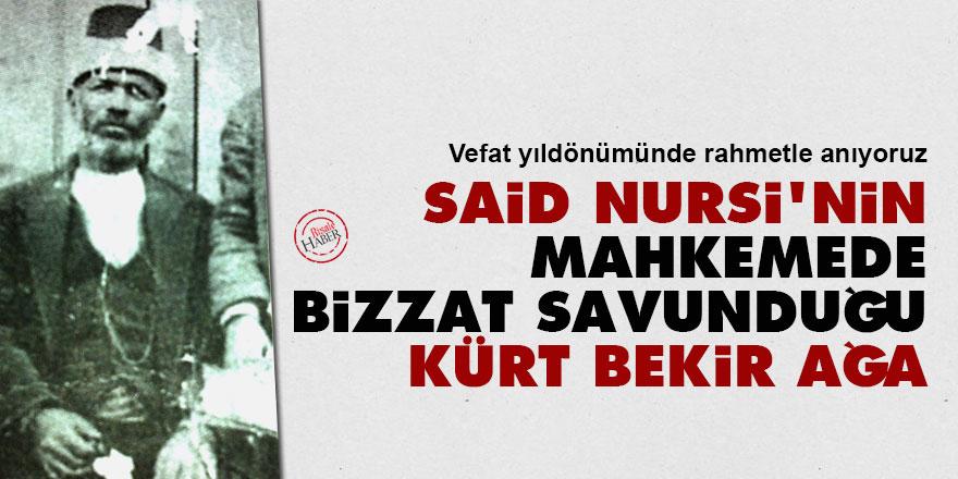 Said Nursi'nin mahkemede bizzat savunduğu Kürt Bekir Ağa